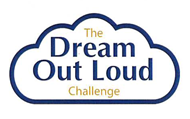 THE DREAM OUT LOUD CHALLENGE TO HELP WITH STARTING COLLEGE FUND
